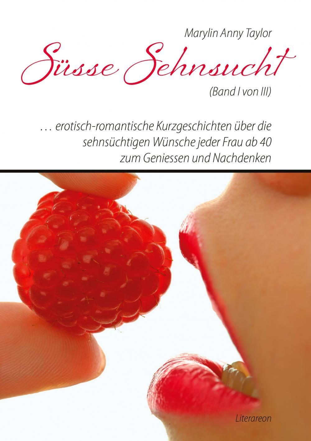 e810877efb0855 Marylin Anny Taylor: Süsse Sehnsucht (Band I von III) » Literareon